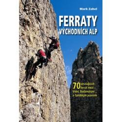 Ferraty Východních Alp - 70 vzrušujících ferrat mezi Vídní, Bodamským a Gardským jezerem