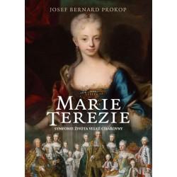 Marie Terezie - Symfonie života velké císařovny