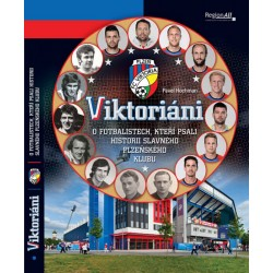 Viktoriáni - O fotbalistech, kteří psali historii slavného plzeňsého klubu