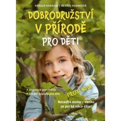Dobrodružství v přírodě pro děti - Inspirace pro rodiče, Skvělé nápady pro děti