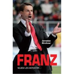 Franz - Nejsem jen motivátor!