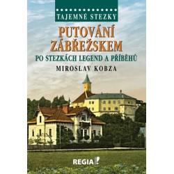 Tajemné stezky - Putování Zábřežskem po stezkách legend a příběhů