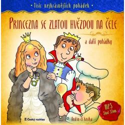 Tisíc nejkrásnějších pohádek - Princezna se zlatou hvězdou na čele a další pohádky ( Audio 1CD MP3 + kniha)