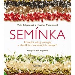 Semínka - Přírodní zdroj energie v desítkách zajímavých receptů