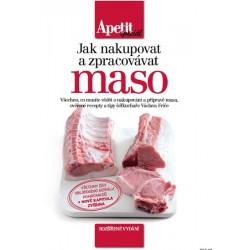Jak nakupovat a zpracovávat maso (Edice Apetit speciál)