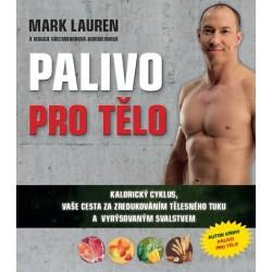 Palivo pro tělo - Kalorický cyklus, vaše cesta na zredukováním tělesného tuku a lepší vyrýsovaným svalstvem