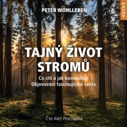 Tajný život stromů - Co cítí, jak komunikují. Objevování fascinujícího světa - CDmp3 (Čte Aleš Procházka)