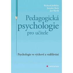 Pedagogická psychologie pro učitele - Psychologie ve výchově a vzdělávání