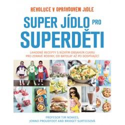 Super jídlo pro superděti - Revoluce v opravdovém jídle