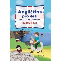 Angličtina pro děti - Hravá gramatika: Budoucí čas