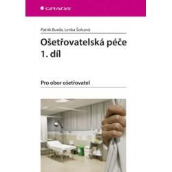 Ošetřovatelská péče 1. díl - Pro obor ošetřovatel
