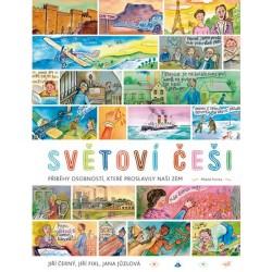 Světoví Češi - Příběhy průkopníků, osobností, které proslavily naši zem