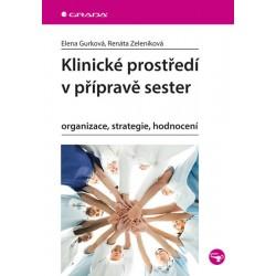 Klinické prostředí v přípravě sester - Organizace, strategie, hodnocení