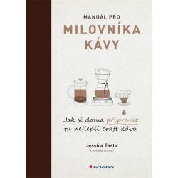 Manuál pro milovníka kávy - Jak si doma připravit tu nejlepší craft kávu