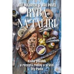 Ryba na talíři - Kniha povídek a receptů rodiny a přátel Oty Pavla