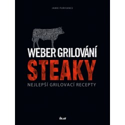 Weber grilování: Steaky - Nejlepší grilovací recepty