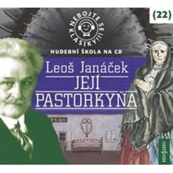 Nebojte se klasiky! 22 Leoš Janáček: Její Pastorkyňa - CDmp3
