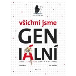 Všichni jsme GENialní: Lidská genetika slovem a obrazem