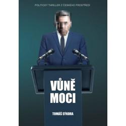 Vůně moci - Politický thriller z českého prostředí