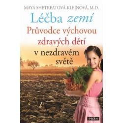 Léčba zemí - Průvodce výchovou zdravých dětí v nezdravém světě