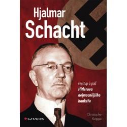 Hjalmar Schacht - Vzestup a pád Hitlerova nejmocnějšího bankéře