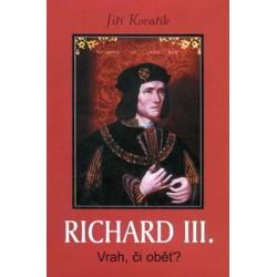 Richard III. - Vrah, či oběť?
