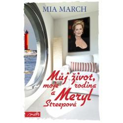 Můj život, moje rodina a Meryl Streepová