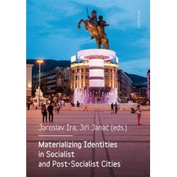 Materializing Identities in Socialist and Post-Socialist Cities