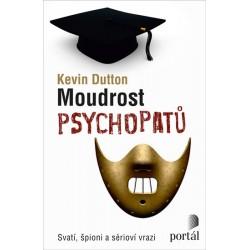 Moudrost psychopatů - Svatí, špioni a sérioví vrazi