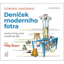 Deníček moderního fotra aneb Proč by muži neměli mít děti - CDmp3 (Čte Filip Švarc)