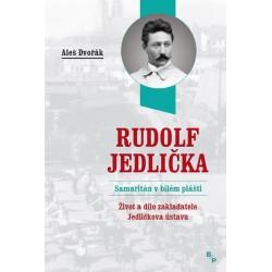 Rudolf Jedlička - Samaritán v bílém plášti