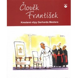 Člověk František - Kreslené vtipy Gerharda Mestera
