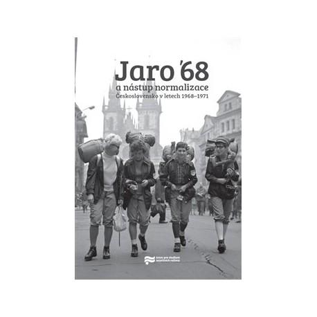 Jaro '68 a nástup normalizace.