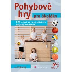 Pohybové hry pro školáky - 129 cvičení pro rozvoj sportovních dovedností