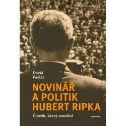 Novinář a politik Hubert Ripka - Člověk, který nemlčel