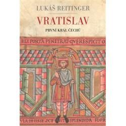 Vratislav - První král Čechů