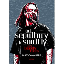 Od Sepultury k Soulfly - My Bloody Roots