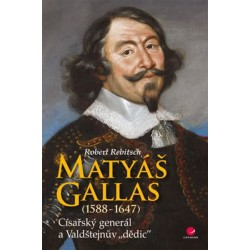 """Matyáš Gallas (1588–1647) - Císařský generál a Valdštejnův """"dědic"""""""