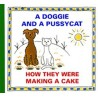 A Doggie and Pussycat - How They Were Making a Cake