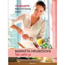 Tak vařím já - 125 receptů pro vytížené ženy