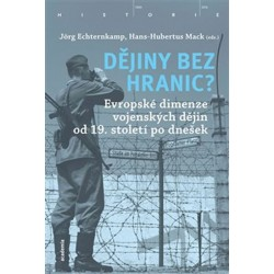 Dějiny bez hranic? - Evropské dimenze vojenských dějin od 19. století po dnešek
