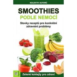 Smoothies podle nemocí - Stovky receptů na konkrétní zdravotní problémy