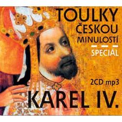 Toulky českou minulostí Speciál Karel IV. - 2 CD/mp3