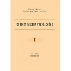 Kabinet mistra Vrchlického - Výbor z básní Jaroslava Vrchlického