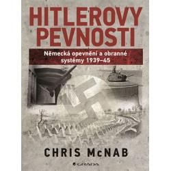 Hitlerovy pevnosti - Německá opevnění a obranné systémy 1939-45