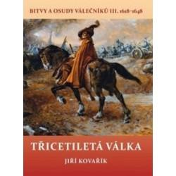 Třicetiletá válka - Bitvy a osudy válečníků III. 1618-1648