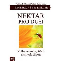 Nektar pro duši - Kniha o osudu, štěstí a smyslu života