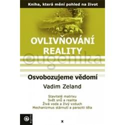 Ovlivňování reality 10 - Osvobozujeme vědomí
