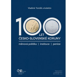 100 let česko-slovenské koruny/měnová politika/instituce/peníze