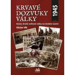 Krvavé dozvuky války - Konec druhé světové války na českém území